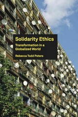 Solidarity Ethics 1st Edition 9781451465587 1451465580