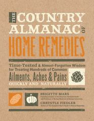 The Country Almanac of Home Remedies 1st Edition 9781592336319 1592336310