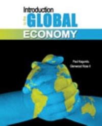Introduction to the Global Economy 1st Edition 9781465227447 146522744X