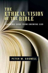 The Ethical Vision of the Bible 1st Edition 9780830840281 0830840281