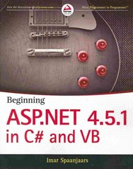 Beginning ASP.NET 4.5.1: in C# and VB 1st Edition 9781118846902 1118846907