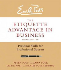 The Etiquette Advantage in Business 3rd Edition 9780062270467 006227046X