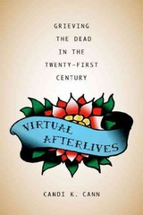 Virtual Afterlives 1st Edition 9780813145419 0813145414