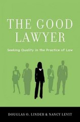The Good Lawyer: Seeking Quality in the Practice of Law 1st Edition 9780199360246 0199360243