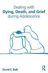 Dealing with Dying, Death, and Grief during Adolescence 1st Edition 9780415534505 041553450X