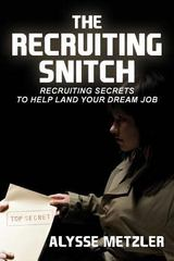 The Recruiting Snitch 1st Edition 9780615827605 0615827608