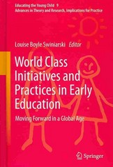 World Class Initiatives and Practices in Early Education 1st Edition 9789400778528 940077852X