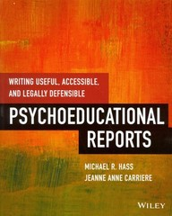 Writing Useful, Accessible, and Legally Defensible Psychoeducational Reports 1st Edition 9781118824948 1118824946