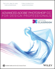Advanced Photoshop CC for Design Professionals Digital Classroom 1st Edition 9781118837887 1118837886
