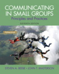 Communicating in Small Groups 11th Edition 9780205980833 020598083X