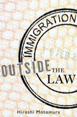Immigration Outside the Law 1st Edition 9780199385300 0199385300