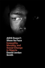 AIDS Doesn't Show Its Face 1st Edition 9780226108834 022610883X