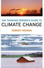 The Thinking Person's Guide to Climate Change 1st Edition 9781935704737 1935704737