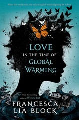 Love in the Time of Global Warming 1st Edition 9781250044426 1250044421