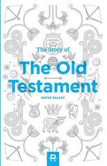 The Story of the Old Testament 1st Edition 9780615872544 0615872549