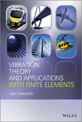 Vibration Theory and Applications with Finite Elements and Active Vibration Control 1st Edition 9781118404263 1118404262