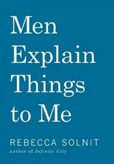 Men Explain Things to Me 1st Edition 9781608464579 1608464571