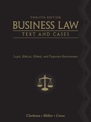 Study Guide for Clarkson/Cross/Miller's Business Law: Text and Cases - Legal, Ethical, Global, and Corporate Environment 12th Edition 9781285974767 128597476X