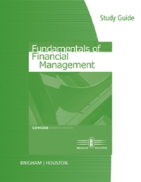 Study Guide for Brigham/Houston's Fundamentals of Financial Management, Concise Edition 7th Edition 9781285974798 1285974794