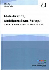 Globalisation, Multilateralism, Europe 1st Edition 9781317127154 1317127153