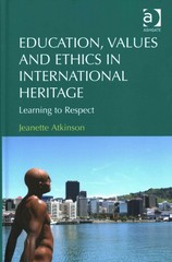 Education, Values and Ethics in International Heritage 1st Edition 9781317145752 1317145755