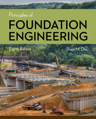 Principles of Foundation Engineering 8th Edition 9781305081550 1305081552