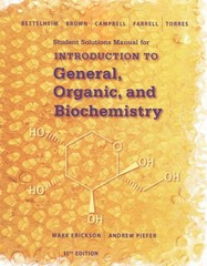 Student Solutions Manual for Bettelheim/Brown/Campbell/Farrell/Torres' Introduction to General, Organic and Biochemistry, 11th 11th Edition 9781305081055 1305081056