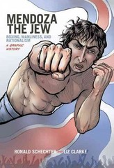 Mendoza the Jew: Boxing, Manliness, and Nationalism, A Graphic History 1st Edition 9780199371068 0199371067