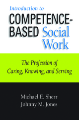 Introduction to Competence-Based Social Work 1st Edition 9781943137022 1943137021