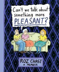 Can't We Talk about Something More Pleasant 1st Edition 9781608198061 1608198065