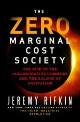 The Zero Marginal Cost Society 1st Edition 9781137278463 1137278463