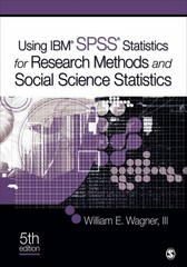 Using IBM SPSS Statistics for Research Methods and Social Science Statistics 5th Edition 9781483351285 1483351289