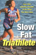 Slow Fat Triathlete 0 9781569244678 1569244677