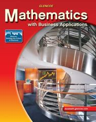 Mathematics with Business Applications, Student Edition 6th edition 9780078692512 0078692512