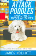 Attack Poodles and Other Media Mutants 0 9781401352127 140135212X