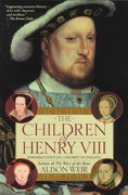 The Children of Henry VIII 1st Edition 9780345407863 0345407865