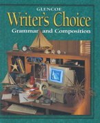 Writer's Choice: Grammar and Composition, Grade 9, Student Edition 1st Edition 9780078226571 0078226570