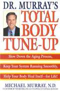 Dr. Murray's Total Body Tune-Up 1st edition 9780553107890 0553107895