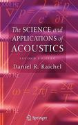 The Science and Applications of Acoustics 2nd edition 9780387260624 0387260625