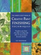 The North Light Book of Creative Paint Finishing Techniques 0 9780891348238 0891348239