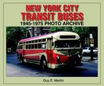 New York City Transit Buses, 1945-1975 0 9781583881491 1583881492