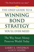 The Only Guide to a Winning Bond Strategy You'll Ever Need 1st edition 9780312353636 0312353634