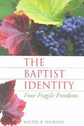 The Baptist Identity 1st Edition 9781880837207 188083720X