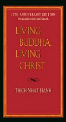 Living Buddha, Living Christ 10th-Anniversary Edition 10th edition 9781594482397 159448239X