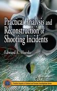Practical Analysis and Reconstruction of Shooting Incidents 0 9780849323300 0849323304