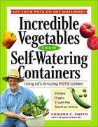 Incredible Vegetables from Self-Watering Containers 0 9781580175562 1580175562
