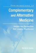 Conversations In Complementary And Alternative Medicine: Insights And Perspectives From Leading Practitioners 1st edition 9780763738884 0763738883
