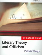 Literary Theory and Criticism 1st Edition 9780199258369 0199258368