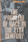 The Problem of Race in the Twenty-First Century 0 9780674004436 0674004434