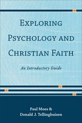 Exploring Psychology and Christian Faith 1st Edition 9780801049262 0801049261